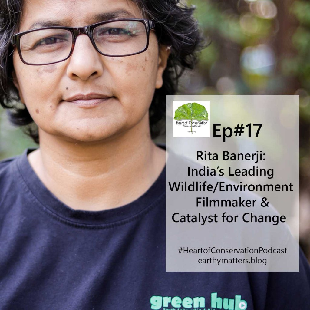 Rita Banerji. India's Leading Wildlife & Environment Filmmaker